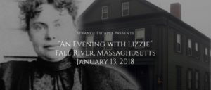 "Strange Escapes Presents, ""An Evening with Lizzie"" @ Lizzie Borden Bed & Breakfast/Museum 