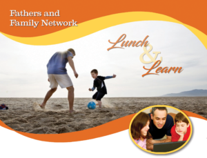 Fathers and Family Network South Coast Lunch & Learn @ Saint Vincent's Home